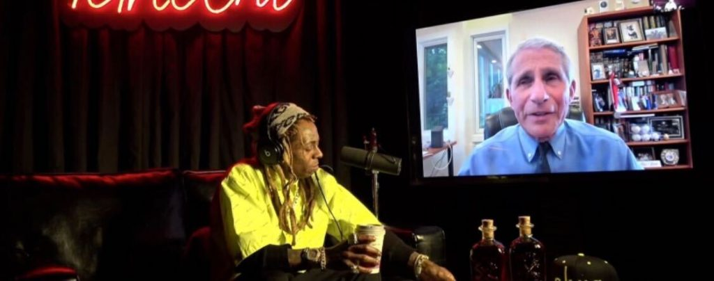 Dr. Fauci, Lil Wayne, Podcast